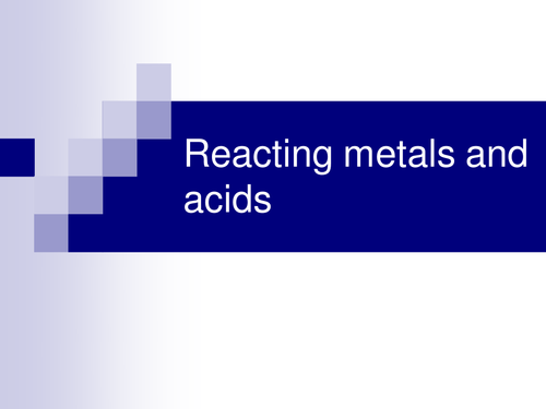 Reacting metals and acids