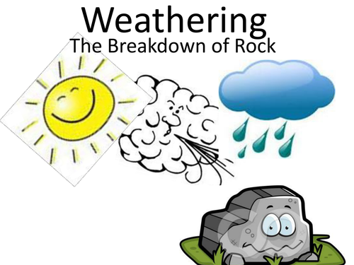 Weathering By Geg60130 Teaching Resources Tes