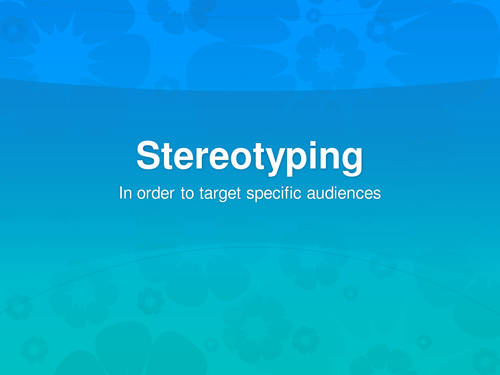 stereotyping to target specific audiences