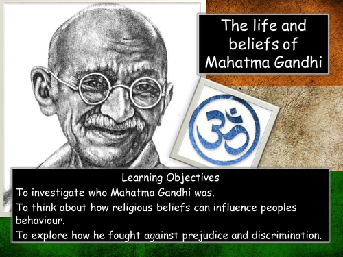 The life and beliefs of Mahatma Ghandi KS3 2019