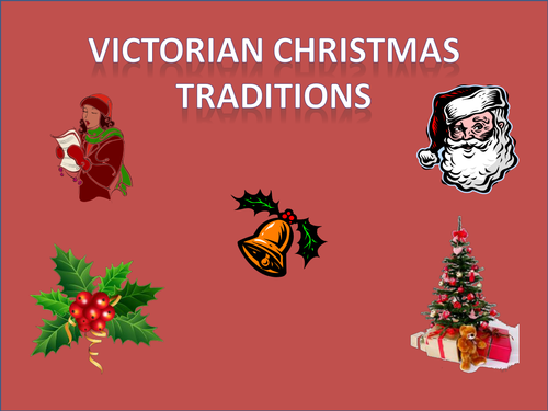 Victorian Christmas Traditions by cleggems  Teaching Resources  Tes