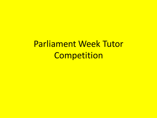 Parliament Week Tutor Competition