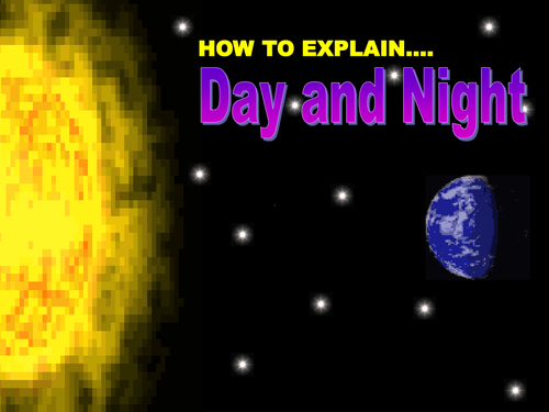 Powerpoint On Day And Night By Dazayling Teaching Resources Tes