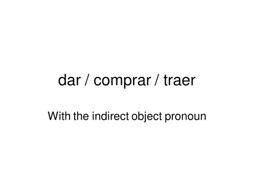 Indirect object pronouns dar traer comprar by baggiebird – Direct and Indirect Objects Worksheets