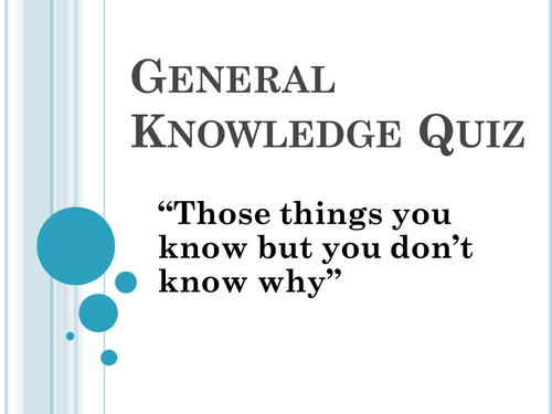 General Knowledge 60 Question powerpoint quiz by mmilne