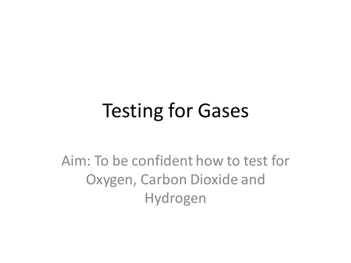 Testing for oxygen, carbon dioxide and hydrogen