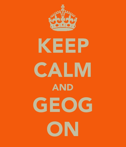 Keep calm it's only Geography!