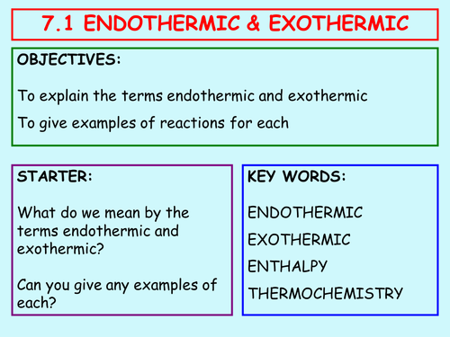7.1 Endothermic & Exothermic Reactions