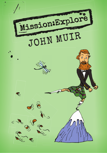 Mission:Explore John Muir