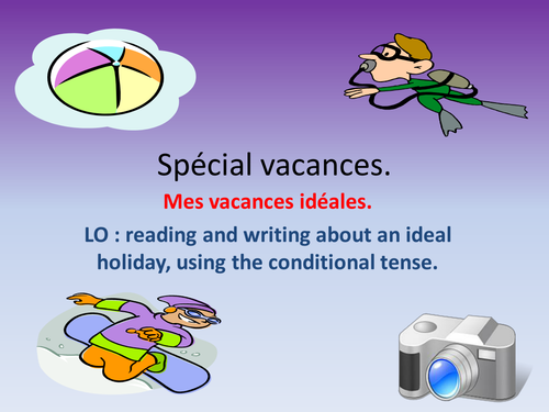 conditional tense ideal holiday