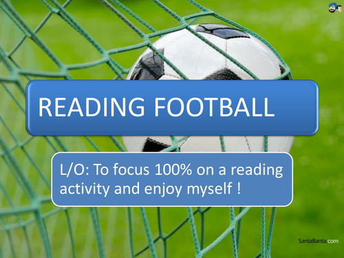 READING FOOTBALL Get your class reading !