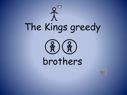 PHSE co-operation story; The Kings greedy brothers