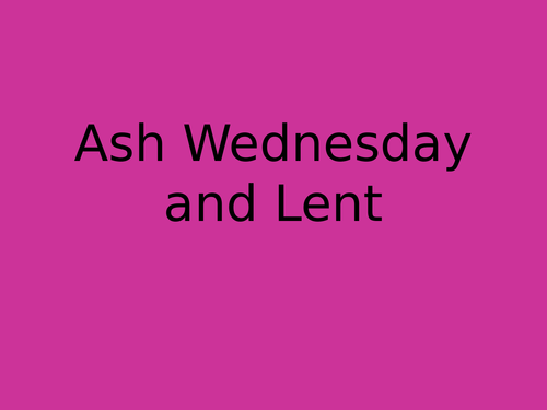 Ash Wednesday And Lent By Missashley Teaching Resources Tes