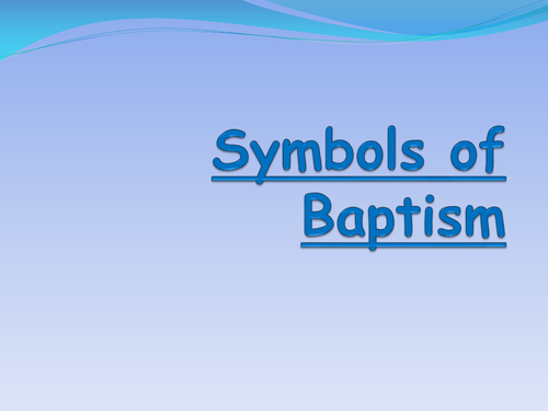 Symbols Of Baptism Pp By Lrob Teaching Resources Tes
