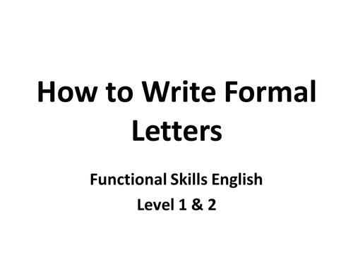 Formal Letter Format Ppt. PPT Presentation  How to Write a Formal Letter by cazzwebbo Teaching Resources Tes