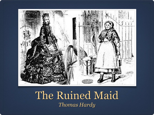 "thomas hardy the ruined maid essay the ruined maid the ""ruined maid"" was written by thomas hardy in 1866 this poem has six stanzas, which consists of four quatrains each in the beginning of each stanza the farm girl speaks, and 'melia, the ""ruined girl"" speaks just for the last line however for the last stanza 'melia begins to respond to the farm girl from the second to last line."