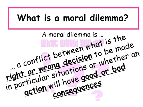 Moral Dilemmas Lesson By Victoriaanne Teaching Resources Tes