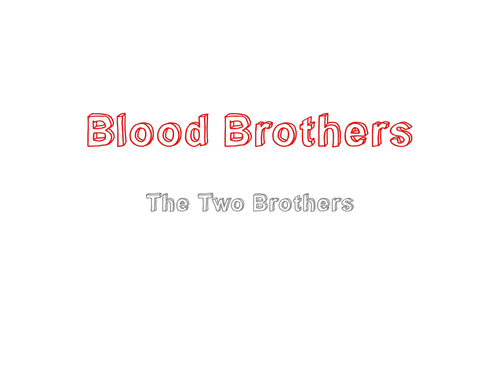 Blood Brothers Lesson 2