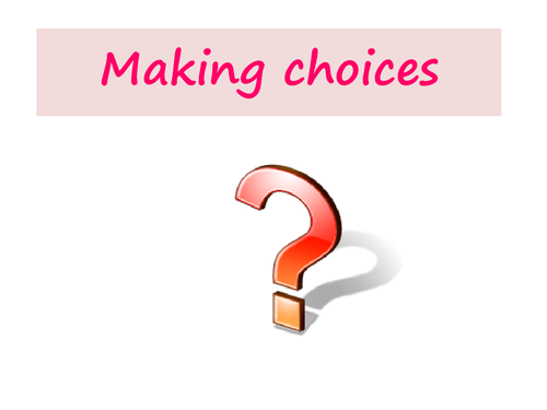 Making choices by sarahunderwood Teaching Resources Tes – Making Good Choices Worksheets