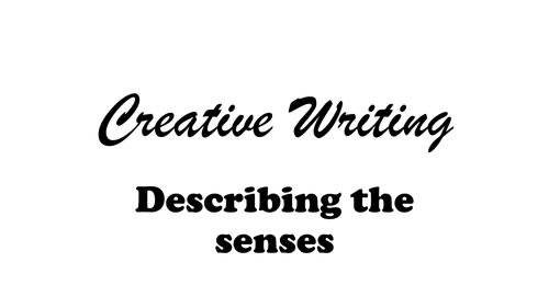 Describing the senses for a creative writing piece