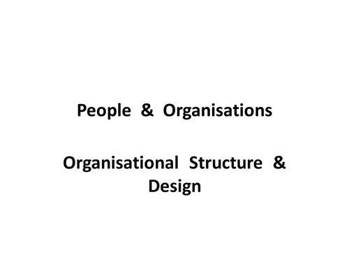 PPT - People in Orgs : Organisation structure
