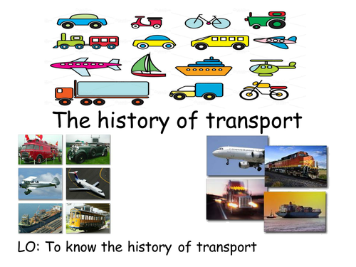 the history of transportation by billiesm teaching resources tes. Black Bedroom Furniture Sets. Home Design Ideas