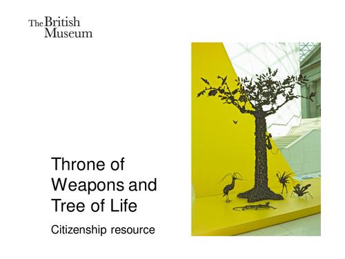 British Museum: Throne of Weapons, Tree of Life