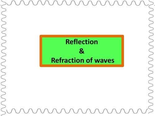 Reflection & Refraction of waves in a ripple tank