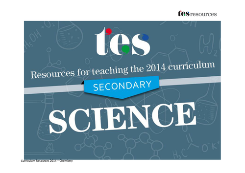 New curriculum 2014: Secondary chemistry
