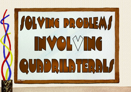Grade 6 -Solving Problems Involving Quadrilaterals