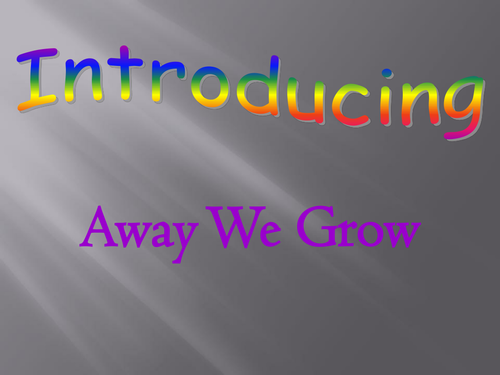 Imagine It (2008) Away We Grow Introduction