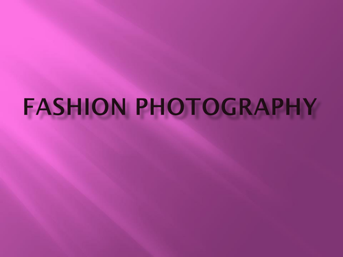 Fashion Photography Notes