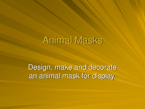 African Animal Mask Making PowerPoint
