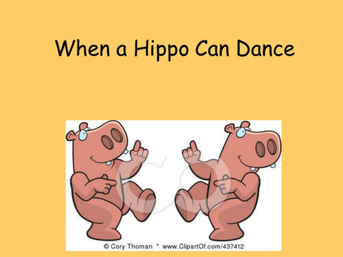 Lyrics to When A Hippo Can Dance