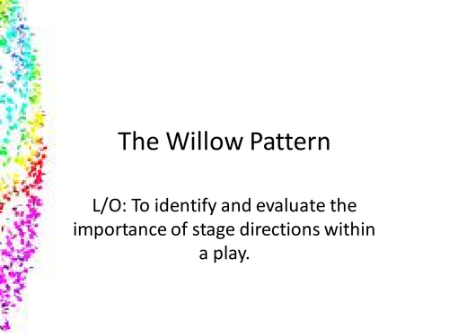 The Willow Pattern- importance of stage directions
