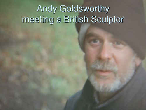 Art and Design  Art from nature - Andy Goldsworthy