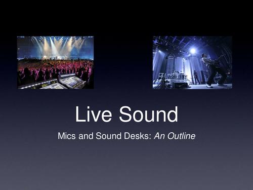Live Sound - Mics and Mixing Desks