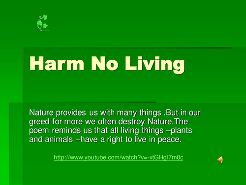 Harm no living thing