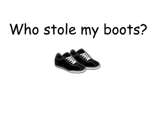 Who stole my boots? - 'who-dunnit' style ppt. game