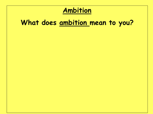 Give a talk on ambition..