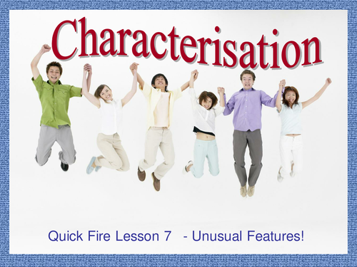 Characterization - Lesson 7 - Unusual Features
