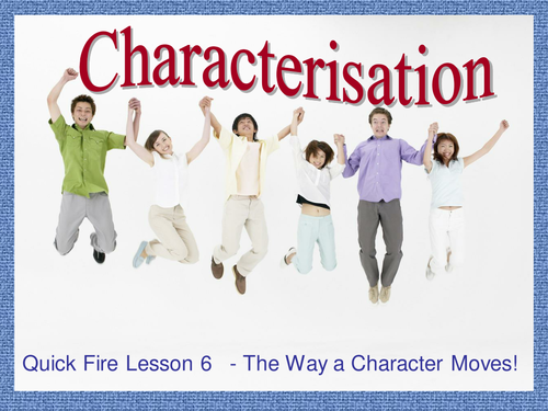 Characterization - Lesson 6 - How Characters Move