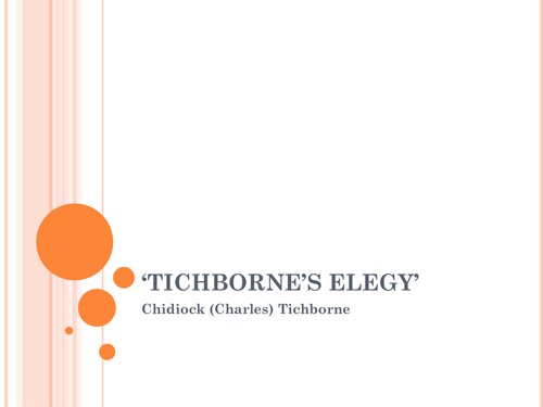 Literature Poetry PowerPoint - Tichborne's Elegy & Song of the old Mother