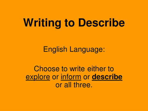 Writing to Describe;English Language