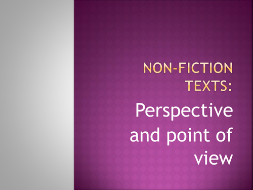 non fiction texts- perspective and point of view