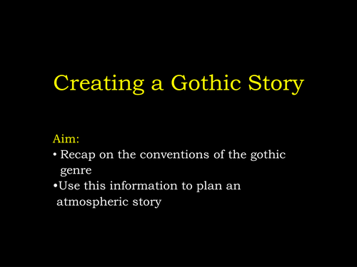 Gothic story writing (and drama)