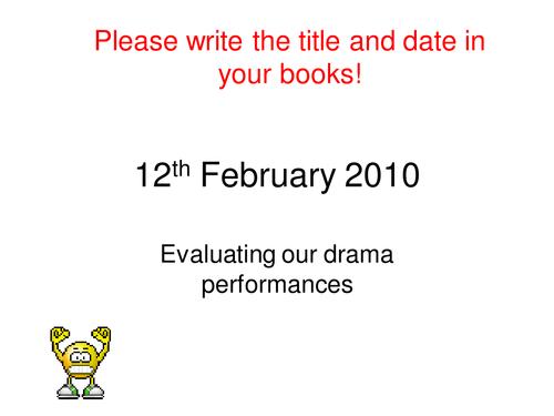 A powepoint to evaluate student's drama performances