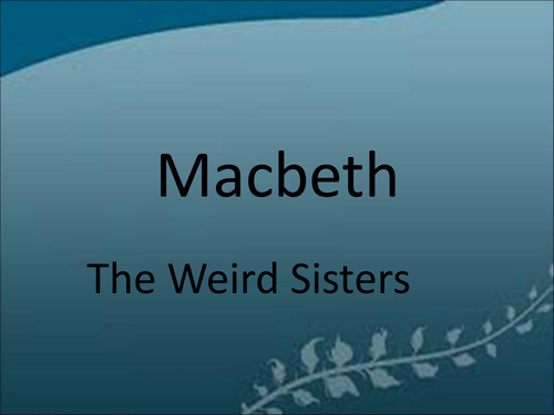 Macbeth- The Witches