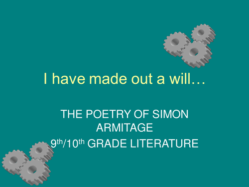 I have made out a will PowerPoint - Simon Armitage