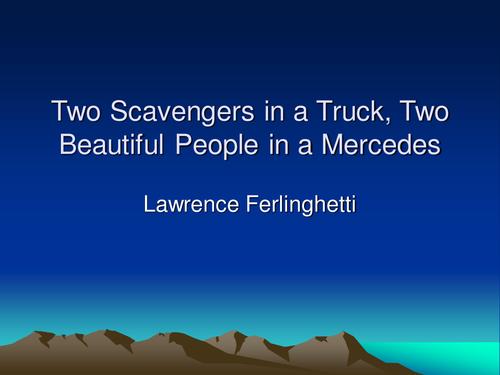 PowerPoint on Two Scavengers in a Truck by Lawrence Ferlinghetti